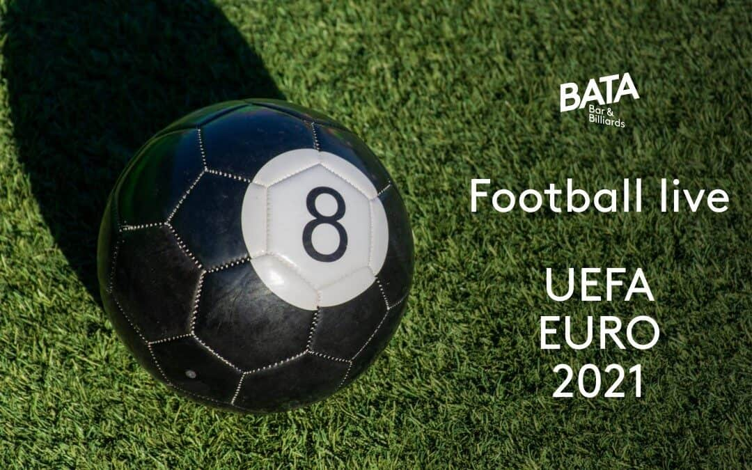 Football live: Watch the EURO 2021 at the BATA